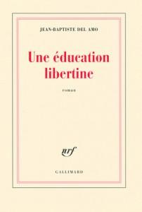 Une Education Libertine de Jean-Baptiste del Amo